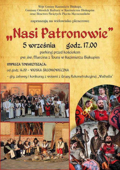"""Spektakl Plenerowy """"Nasi Patronowie"""" o godz. 17.00, a od godz. 14.00 Parking przed kościołem parafialnym w Kazimierzu Biskupim."""
